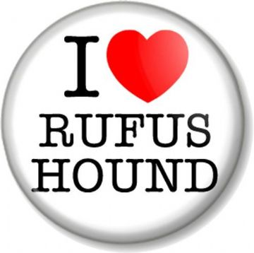 I Love / Heart RUFUS HOUND Pinback Button Badge Comedian Celebrity Juice Funny Man